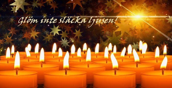 Glöm inte att släcka ljusen, värmeljus som brinner.